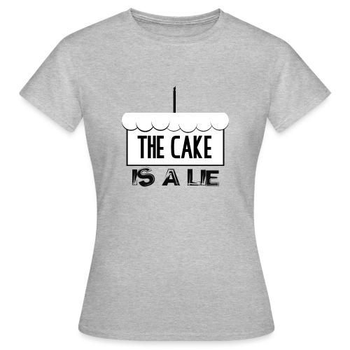 Der Kuchen ist eine Lüge - Frauen T-Shirt