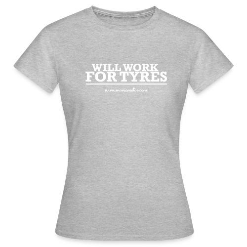 workfortyres - Women's T-Shirt