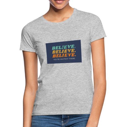 Believe - Camiseta mujer