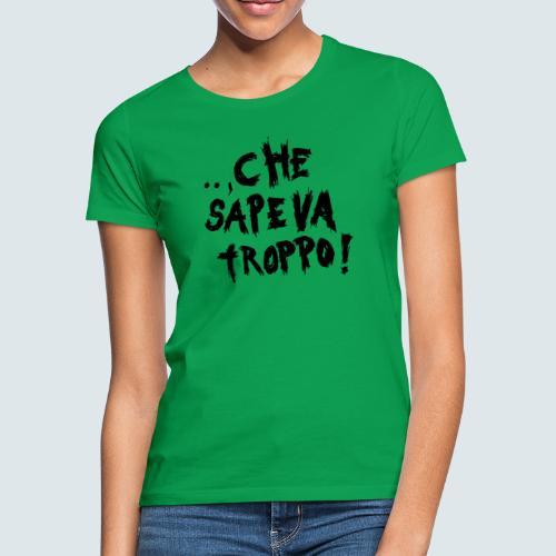 che sapeva troppo - Frauen T-Shirt