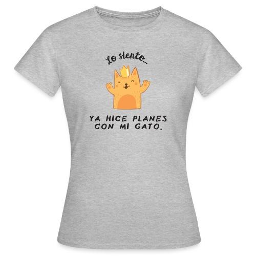Planes con mi gato - Camiseta mujer