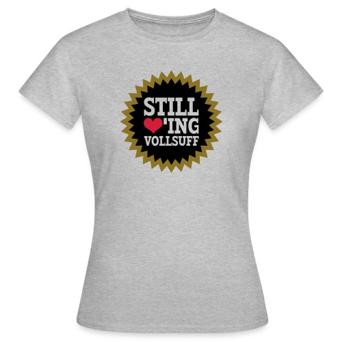 Vollsuff - Frauen T-Shirt