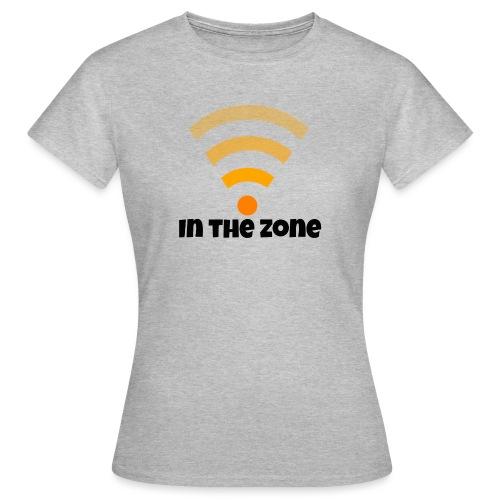 In the zone women - Vrouwen T-shirt