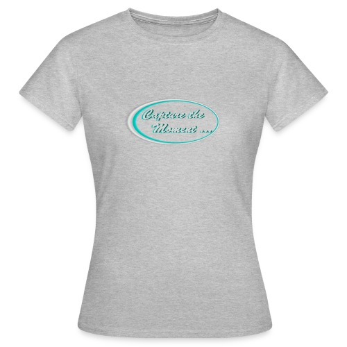 Logo capture the moment photography slogan - Women's T-Shirt