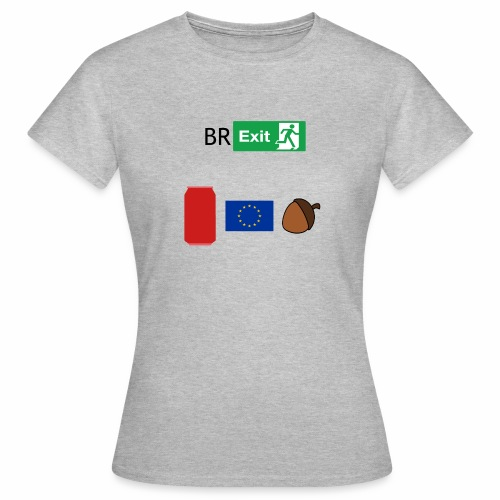 Can EU nut ? - Women's T-Shirt