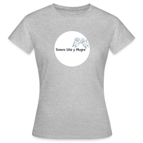 Somos uña y mugre - Camiseta mujer