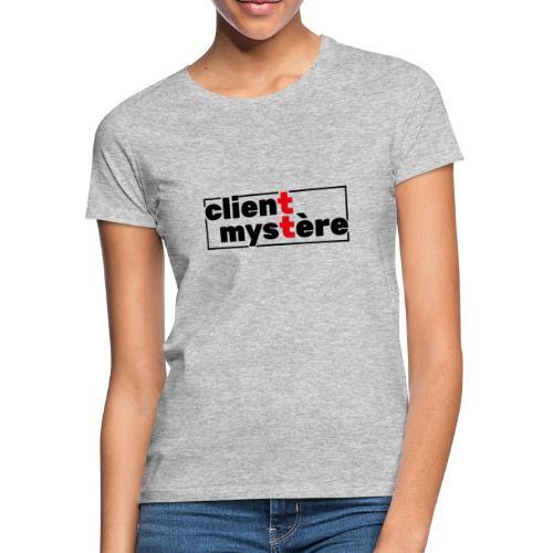 Client Mystère 01 - T-shirt Femme