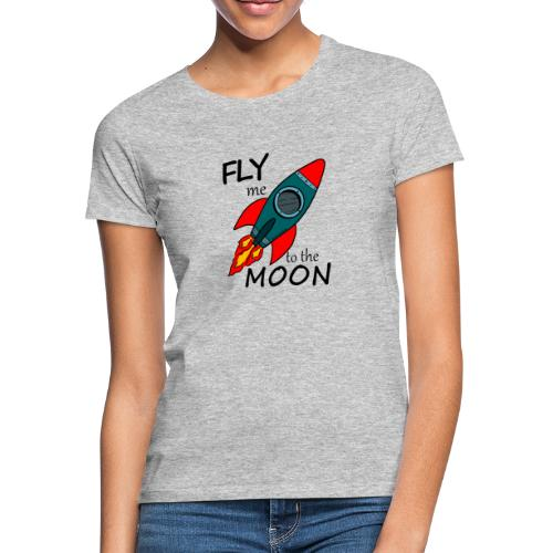 Fly me to the moon - Camiseta mujer