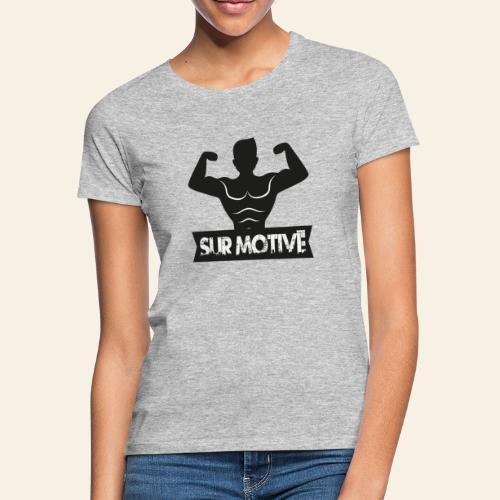 tshirt salle sport humour surmotive - T-shirt Femme