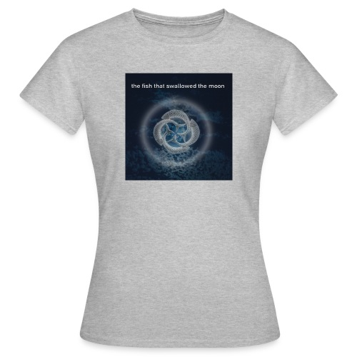 The Fish That Swallowed The Moon - Women's T-Shirt