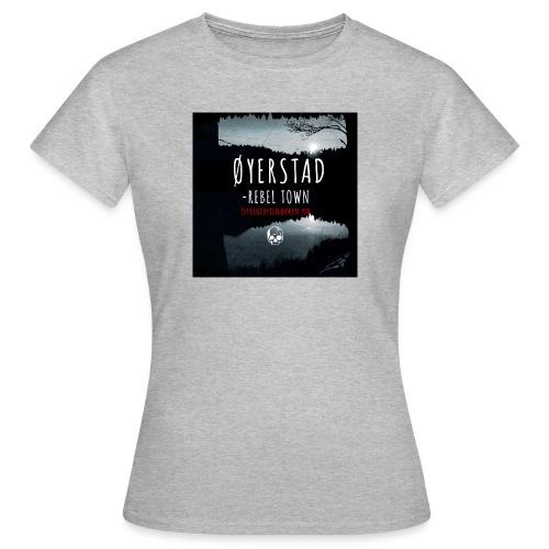 Øyerstad - opprørsby - T-skjorte for kvinner