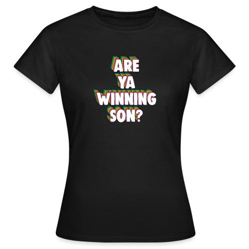 Are Ya Winning, Son? Meme - Women's T-Shirt