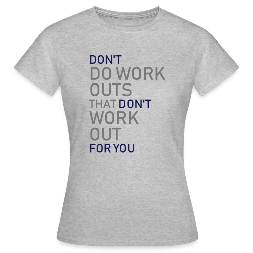 Don't do workouts - Women's T-Shirt