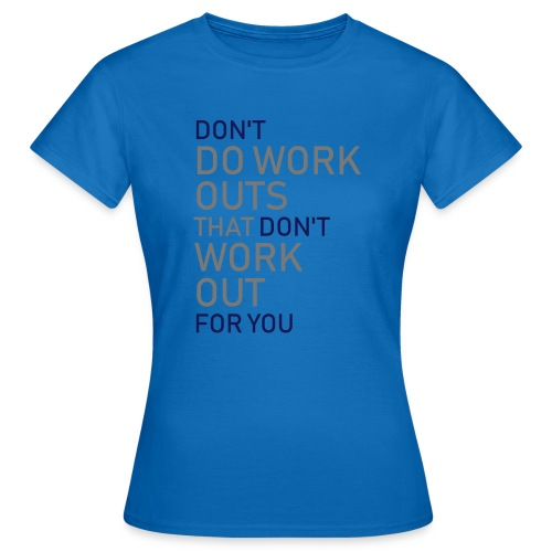 Don't do workouts - Women's T-Shirt