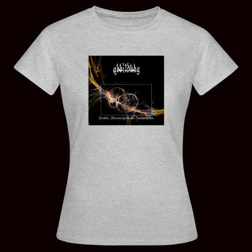 ABBILDUNG - Dark Scientific... - Vrouwen T-shirt