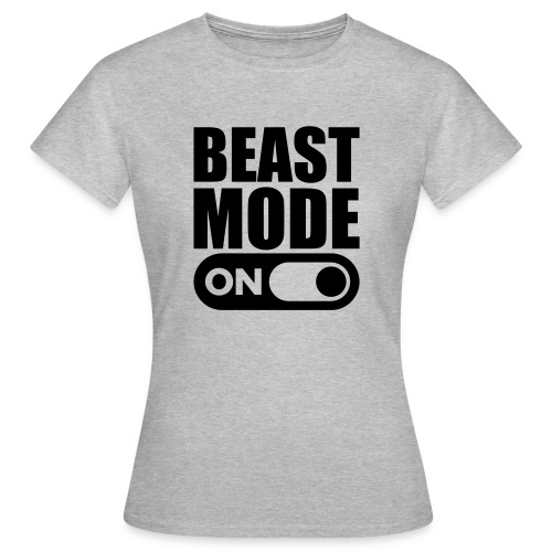 BEAST MODE ON - Women's T-Shirt