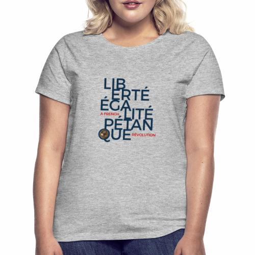 LIBERTE EGALITE PETANQUE - uni - T-shirt Femme