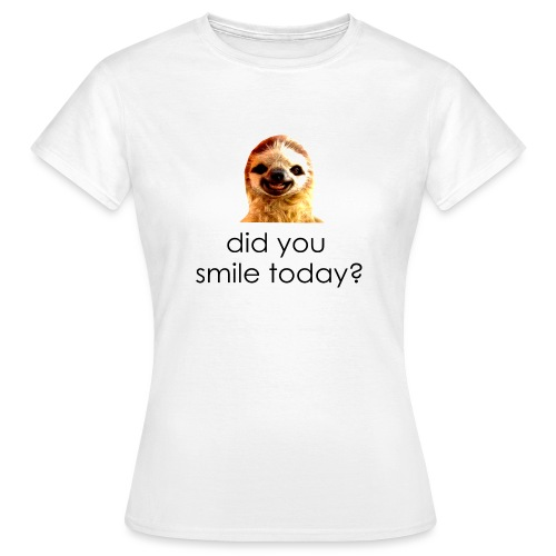 did you smile today? - Dame-T-shirt
