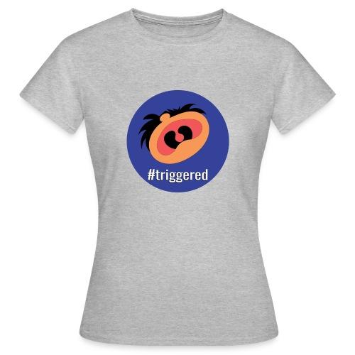 Triggered - Women's T-Shirt