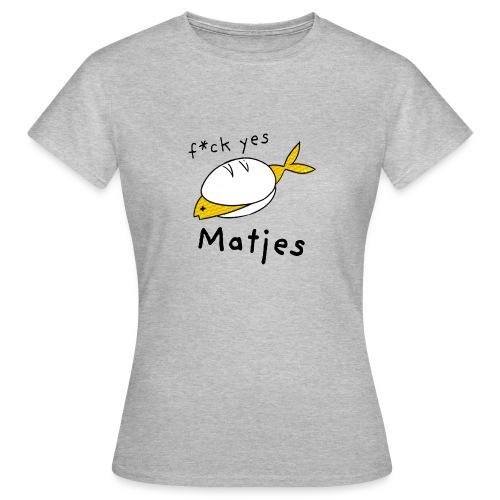 Ostfriesland Fun Shirt - F*ck Yes Matjes - Frauen T-Shirt