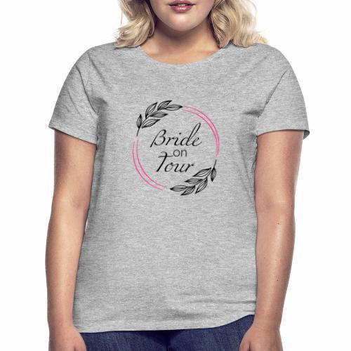 Bride on tour - Frauen T-Shirt