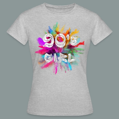 90 s girl - Frauen T-Shirt