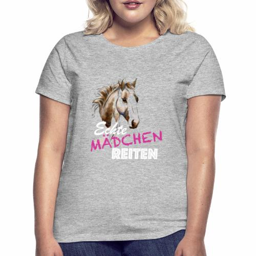 Echte Mädchen Reiten - Frauen T-Shirt