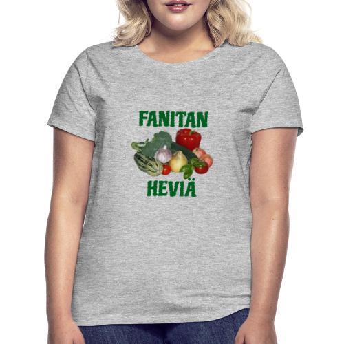 Fanitan heviä - Naisten t-paita