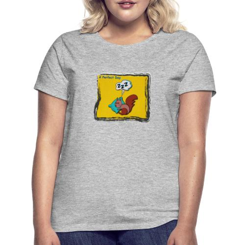 A perfect day - Schlafen - Frauen T-Shirt