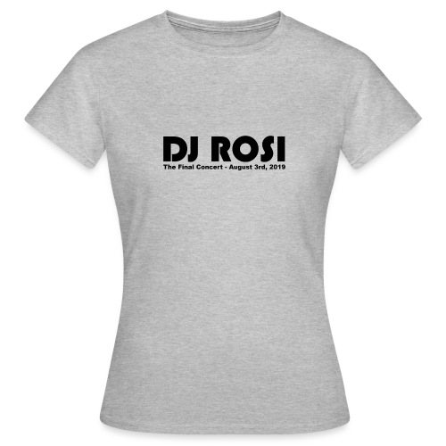 DJ ROSI - The Final Concert. - Frauen T-Shirt