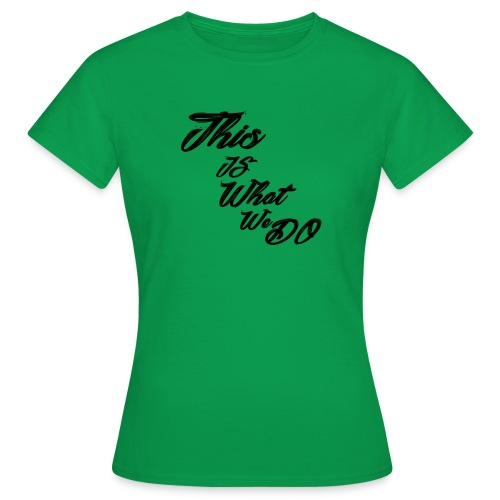this is what we do bmx mountain bike skater tshirt - Women's T-Shirt