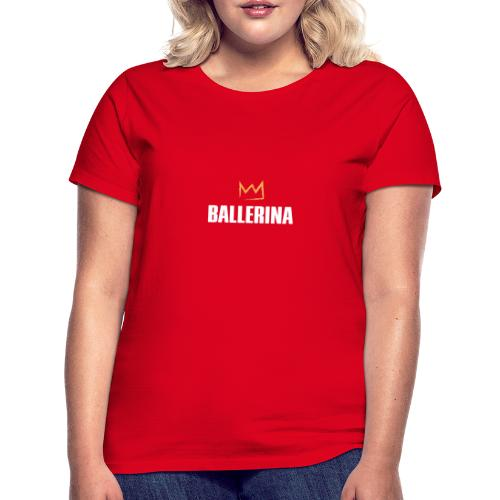 Ballerina - Frauen T-Shirt