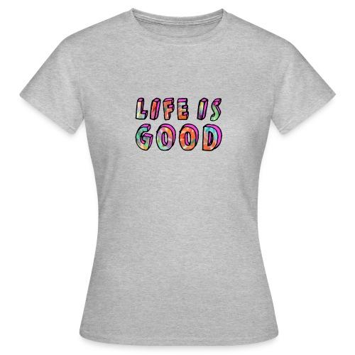 LifeIsGood - Women's T-Shirt