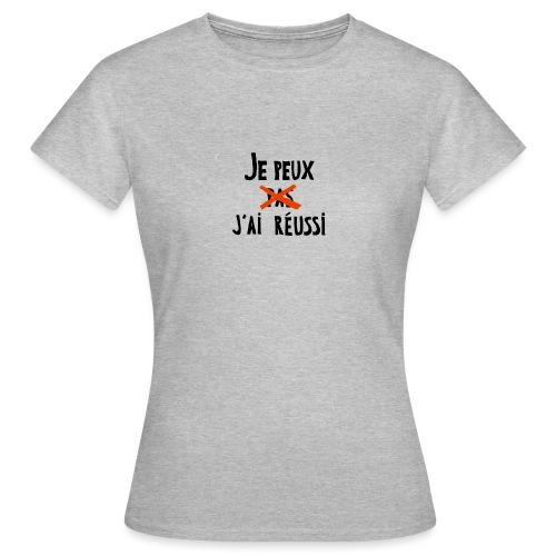 Je peux pas j'ai réussi - T-shirt Femme
