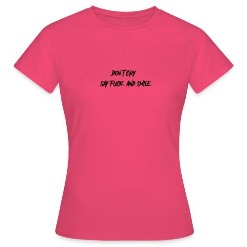 Dont cry - Naisten t-paita