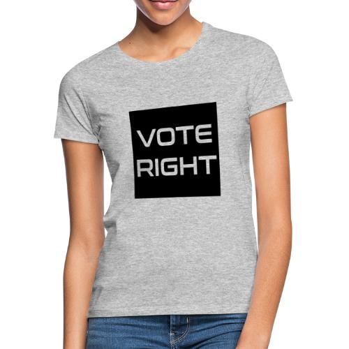 vote right - Frauen T-Shirt