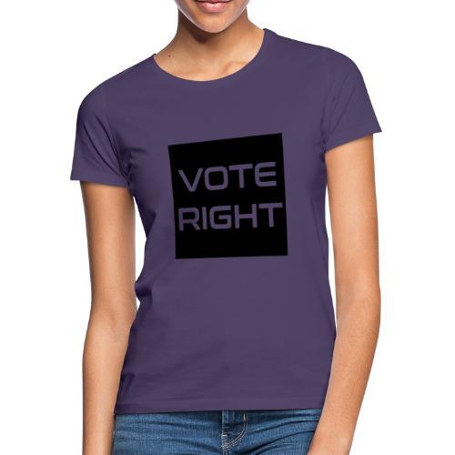 vote right - Frauen T-Shirt