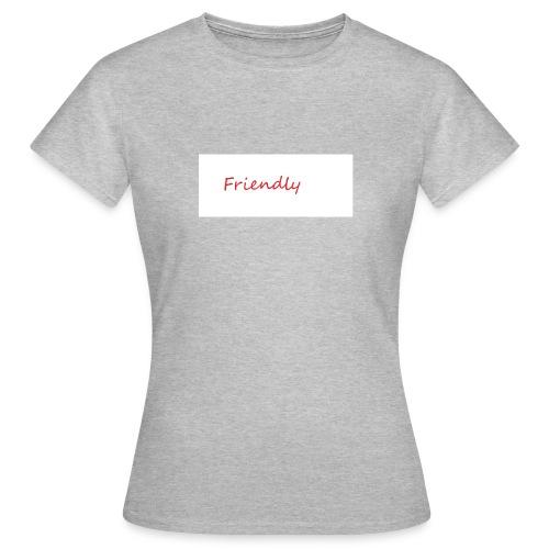 Friendly - Frauen T-Shirt