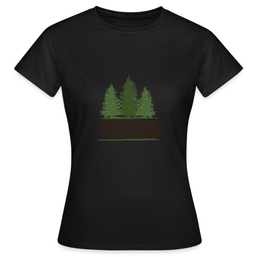 Gones save the pines - T-shirt Femme
