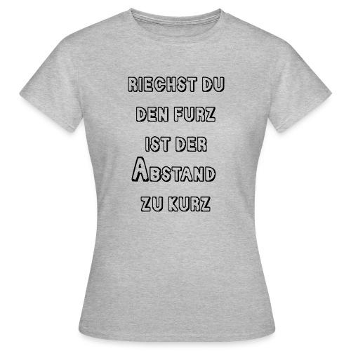 Riechst Du den Furz - Frauen T-Shirt