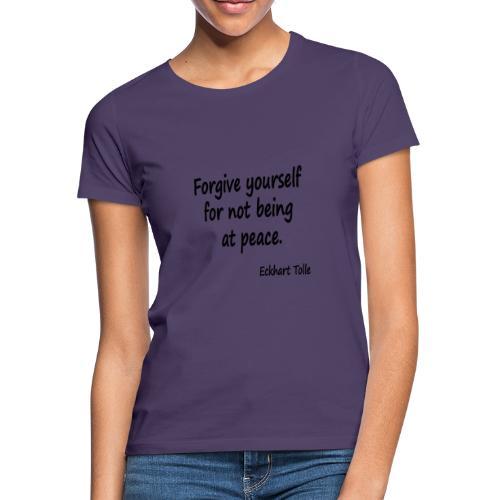 Forgive Yourself - Women's T-Shirt