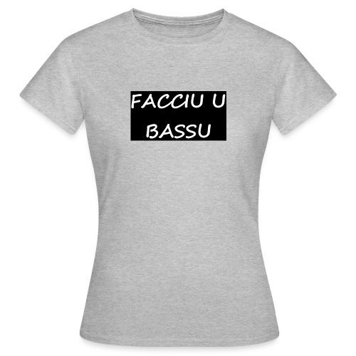 facciu u bassu - T-shirt Femme