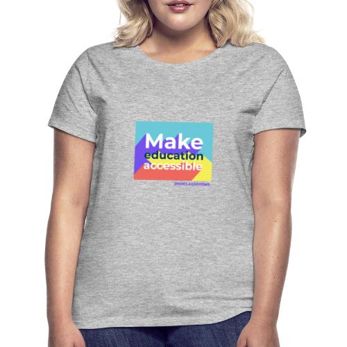 Make education Accessible - T-shirt Femme