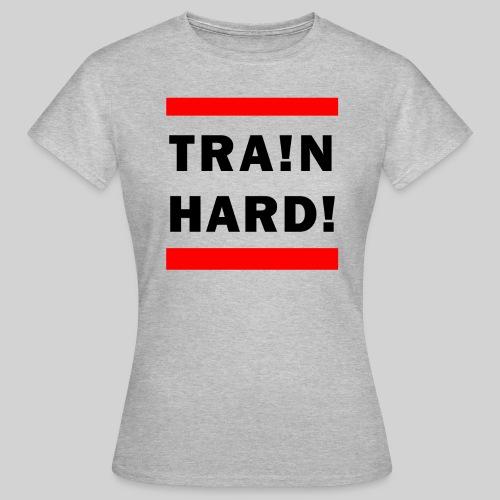 train hard blank - Women's T-Shirt