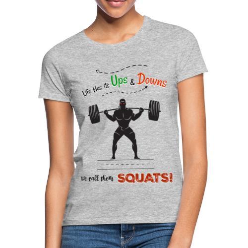 Do You Even Squat? - Women's T-Shirt