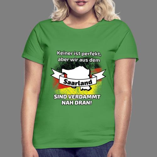 Perfekt Saarland - Frauen T-Shirt