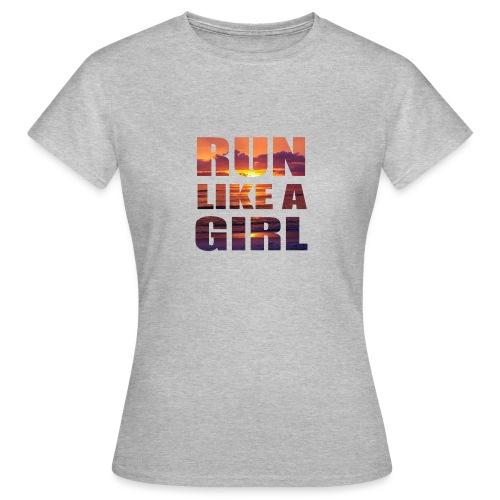 run like a girl @RUNNINGFORCE - Frauen T-Shirt