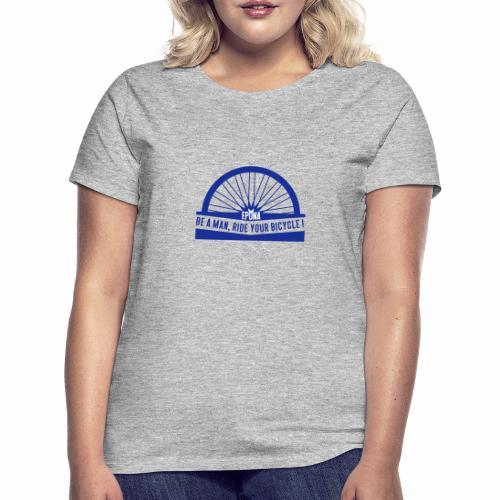 be a man - T-shirt Femme