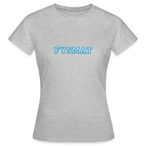 fysmat - T-skjorte for kvinner