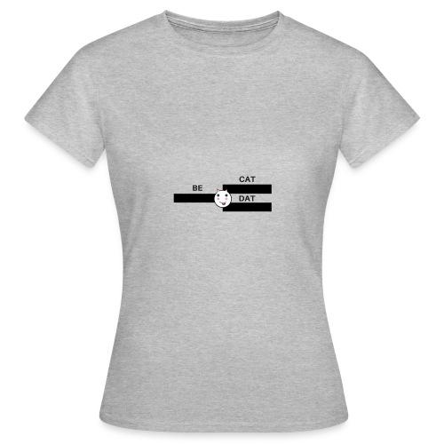 Be Dat Cat | Alf Da Cat - Women's T-Shirt
